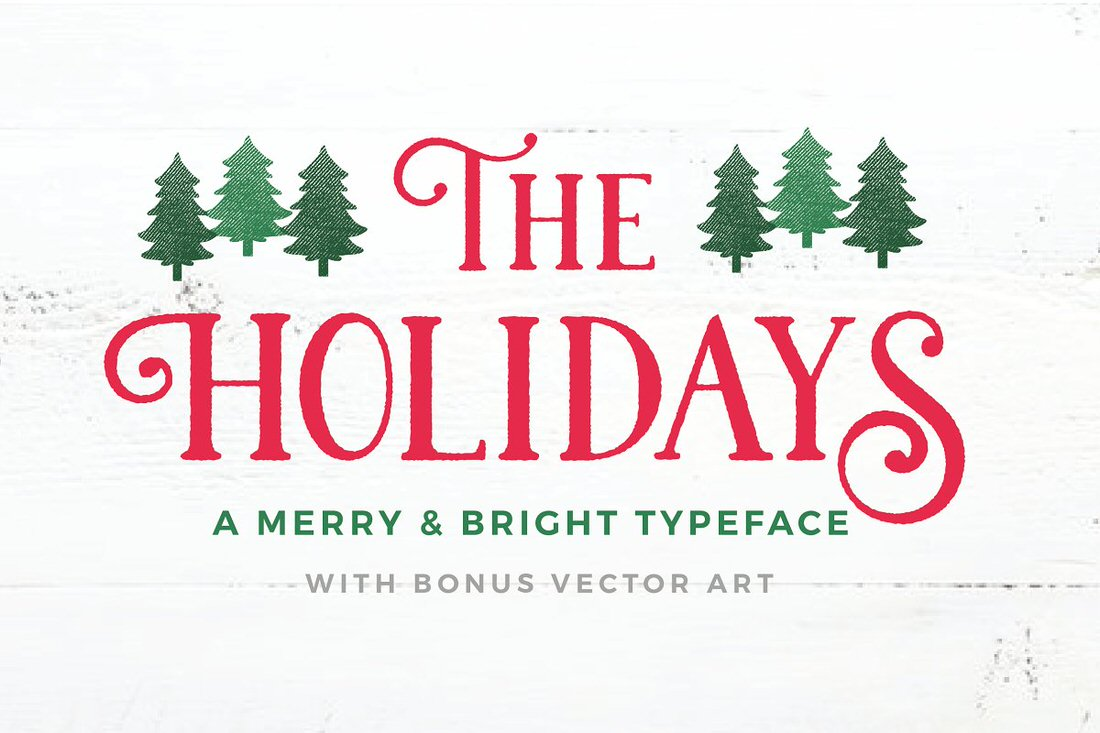 the Holidays - premium Christmas themed font and vector graphics.