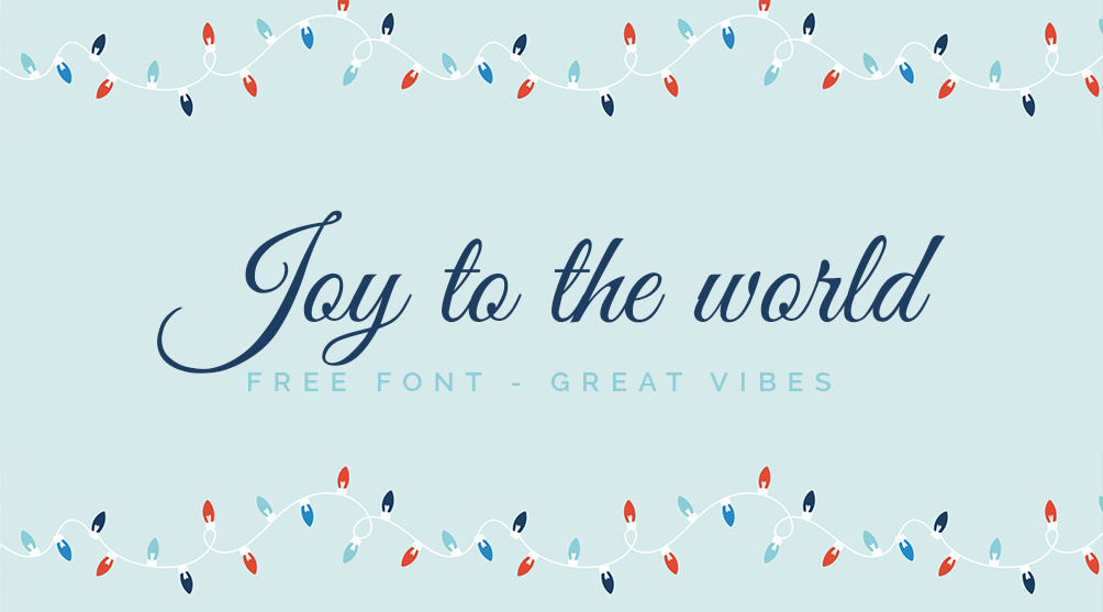 Script font - Great Vibes. Ideal for classy invitations and greeting cards.