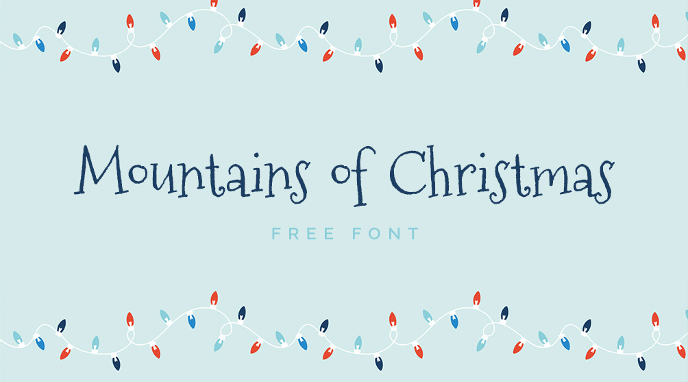 Mountains of Christmas - free download font.